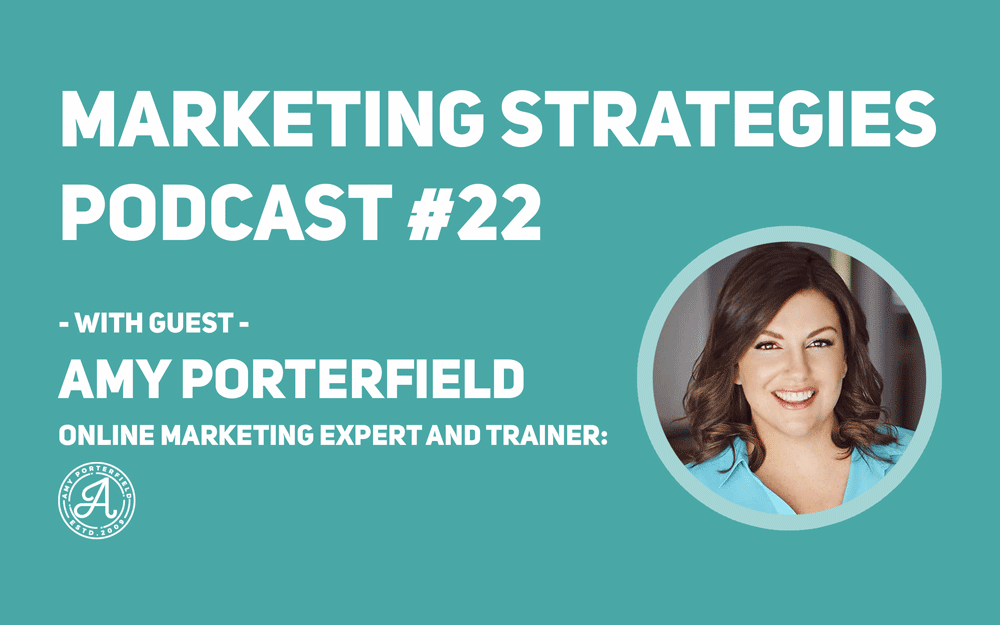 Episode 22: Interview with Amy Porterfield